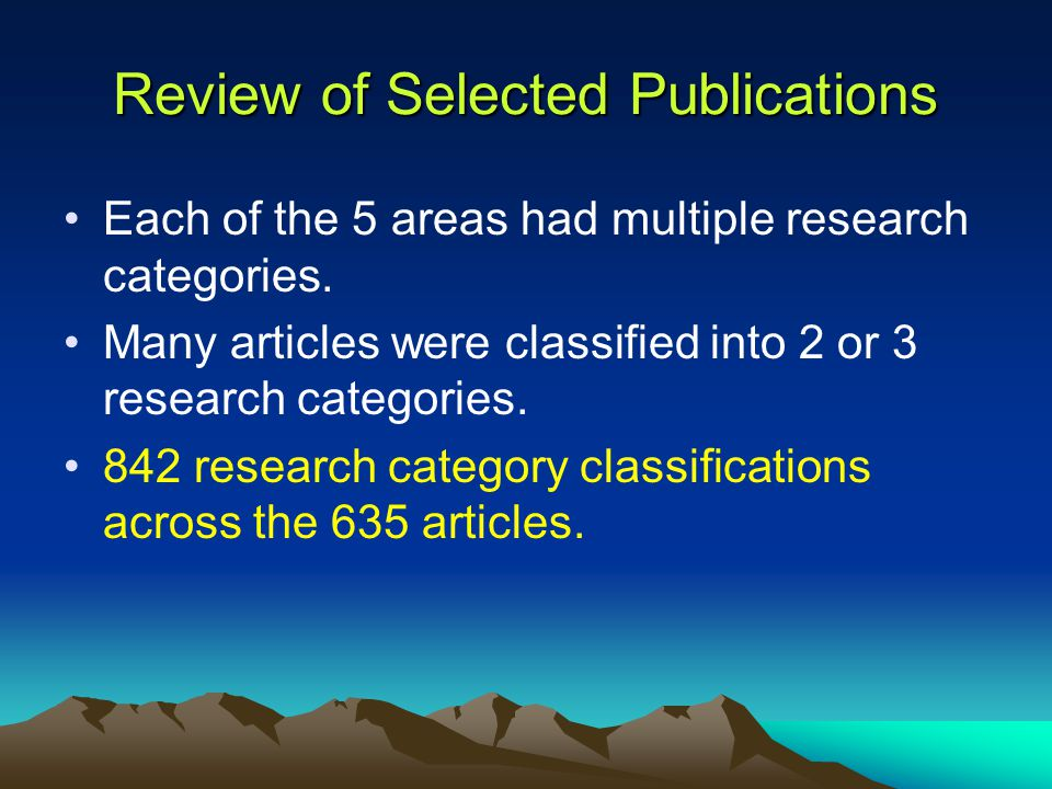 Review of Selected Publications Each of the 5 areas had multiple research categories.