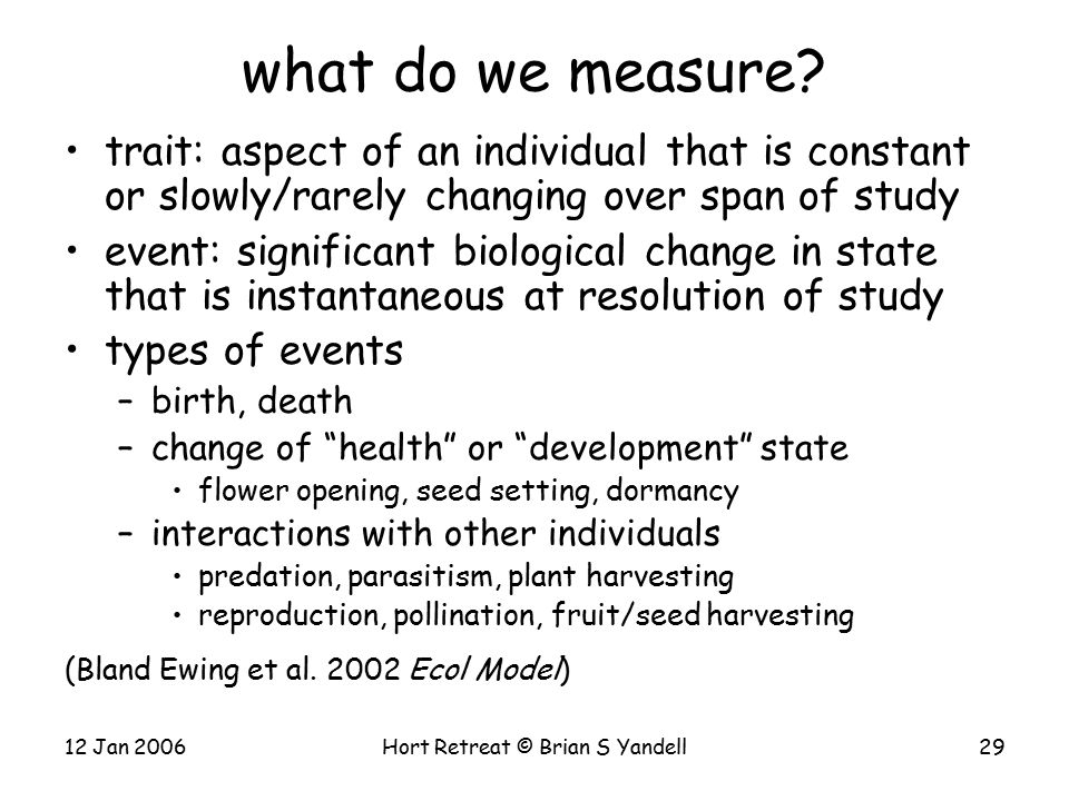 12 Jan 2006Hort Retreat © Brian S Yandell29 what do we measure.