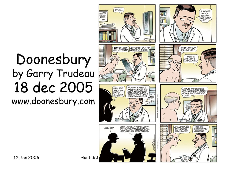 12 Jan 2006Hort Retreat © Brian S Yandell7 Doonesbury by Garry Trudeau 18 dec 2005 www.doonesbury.com