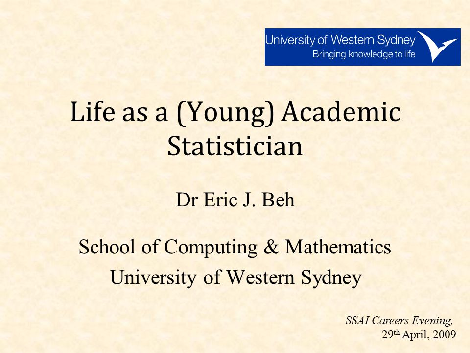 Life as a (Young) Academic Statistician Dr Eric J.