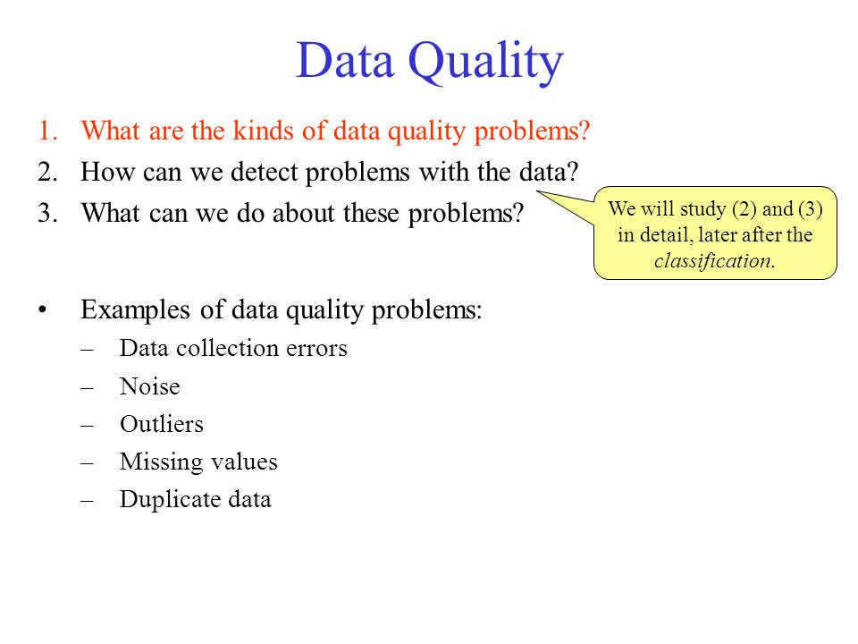 Data Quality 1.What are the kinds of data quality problems.
