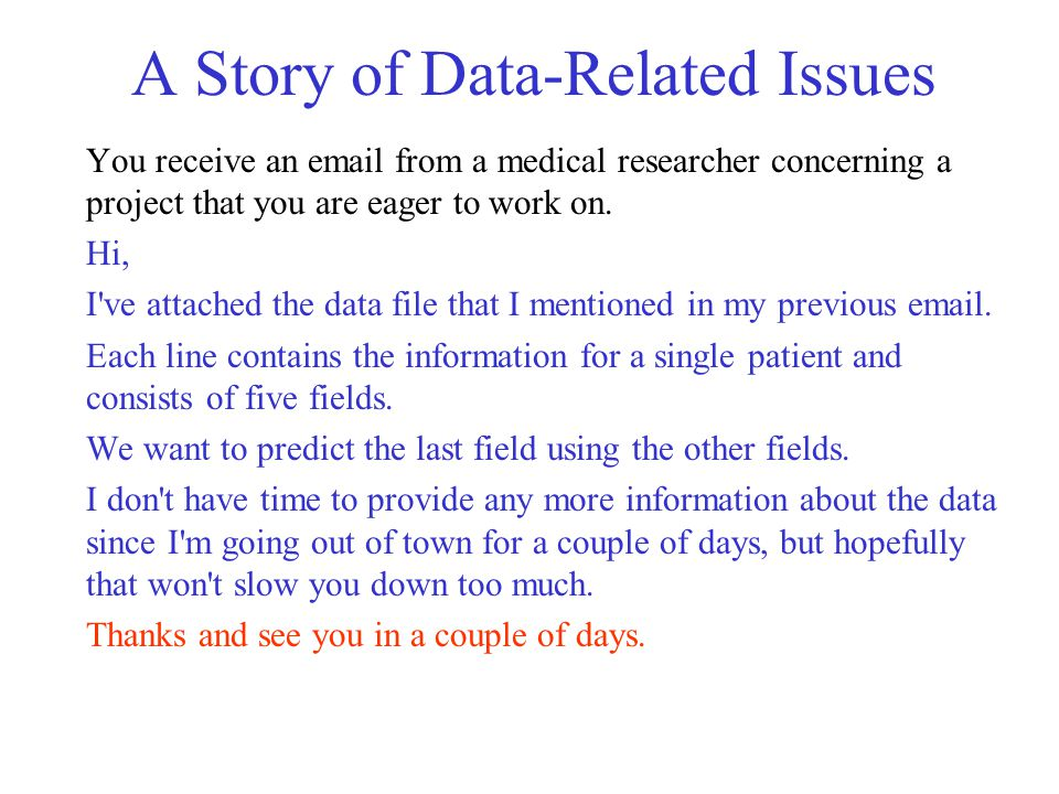 A Story of Data-Related Issues You receive an email from a medical researcher concerning a project that you are eager to work on.