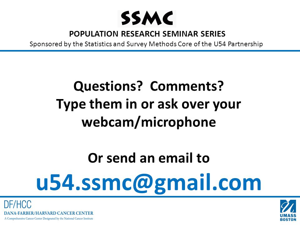 POPULATION RESEARCH SEMINAR SERIES Sponsored by the Statistics and Survey Methods Core of the U54 Partnership Questions.