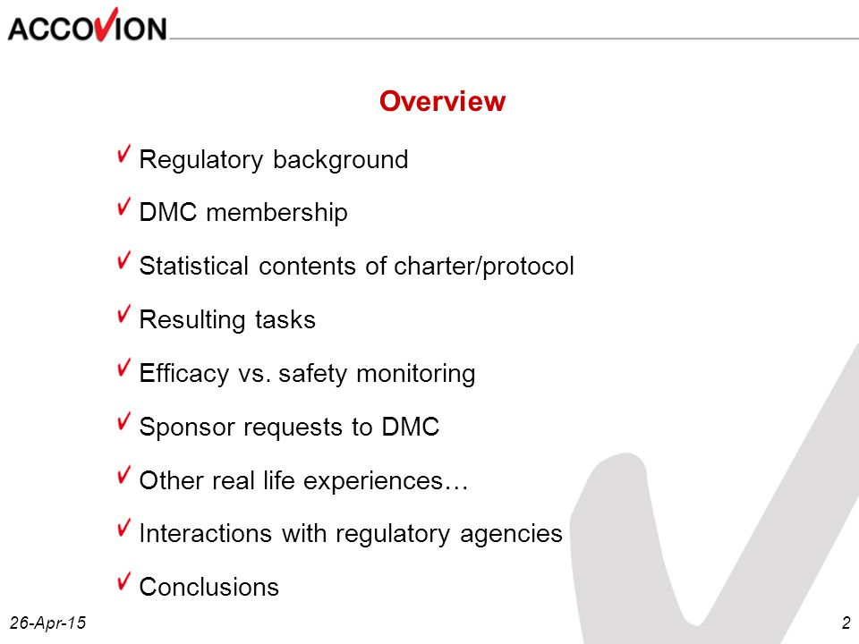 26-Apr-152 Overview Regulatory background DMC membership Statistical contents of charter/protocol Resulting tasks Efficacy vs.