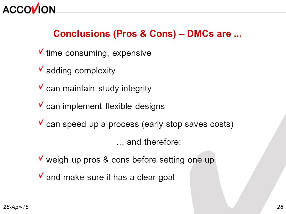 26-Apr-1528 Conclusions (Pros & Cons) – DMCs are...
