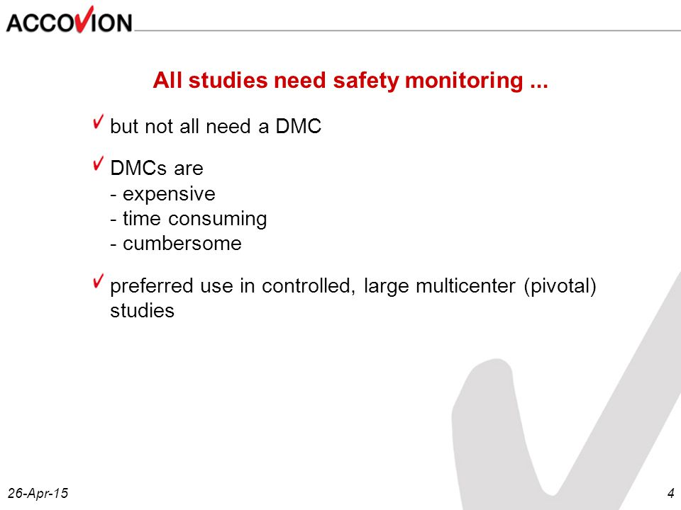 26-Apr-154 All studies need safety monitoring...