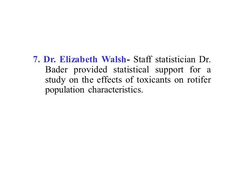 7. Dr. Elizabeth Walsh- Staff statistician Dr.