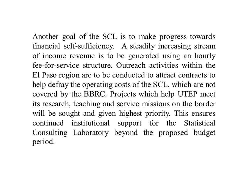 Another goal of the SCL is to make progress towards financial self-sufficiency.