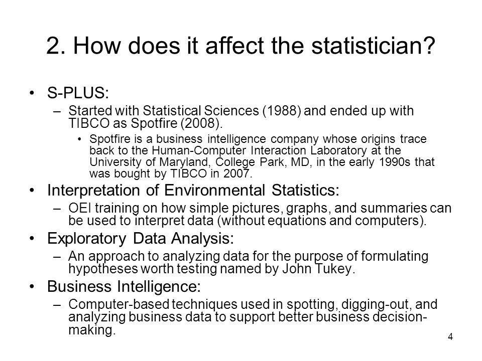 4 2. How does it affect the statistician.