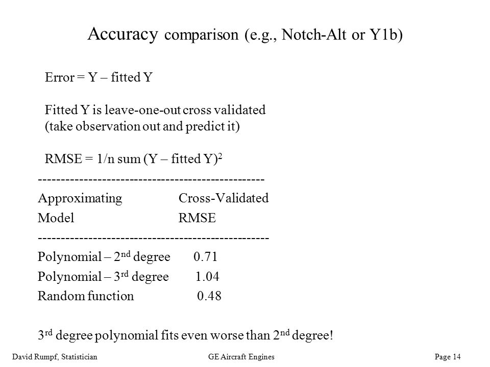 David Rumpf, StatisticianGE Aircraft Engines Page 14 Accuracy comparison (e.g., Notch-Alt or Y1b) -------------------------------------------------- A