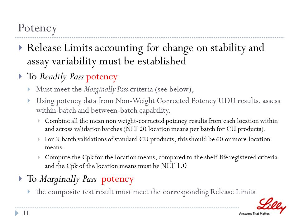Purity and Water  Release Limits accounting for change on stability and assay variability must be established  To Pass (no distinction between Readily and Marginally Pass)  test results must meet the corresponding Release Limits 12