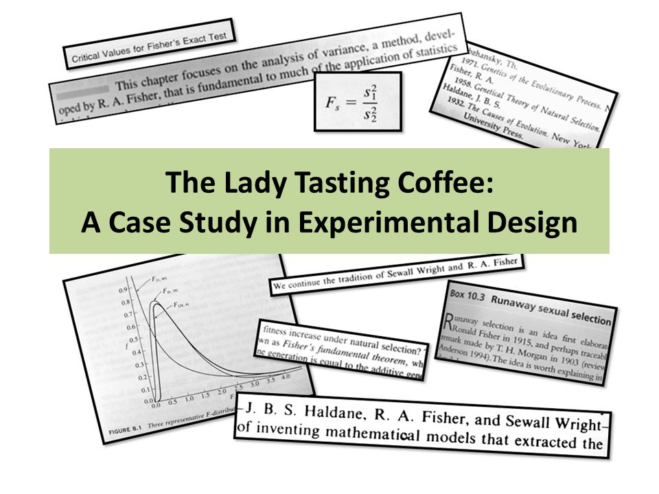 The Lady Tasting Coffee: A Case Study in Experimental Design