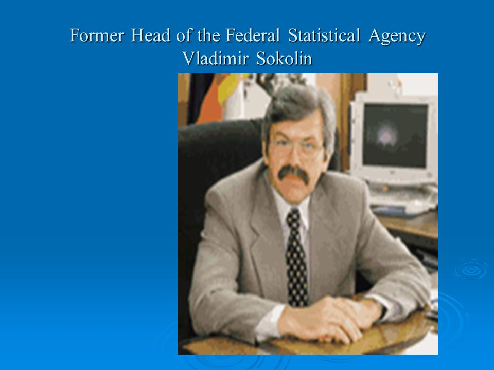 Former Head of the Federal Statistical Agency Vladimir Sokolin