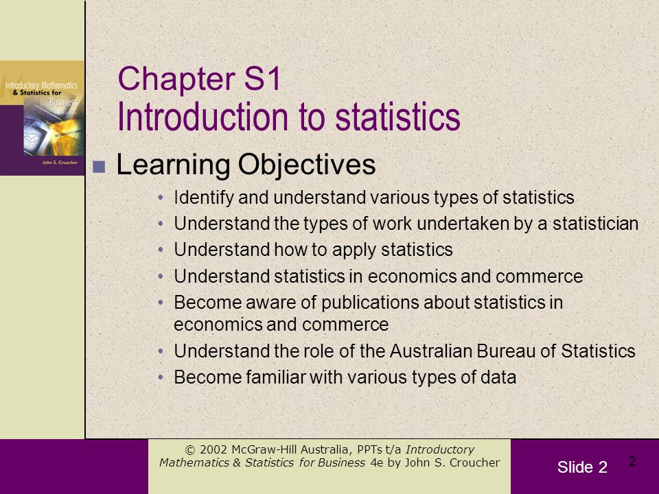 Slide 3 © 2002 McGraw-Hill Australia, PPTs t/a Introductory Mathematics & Statistics for Business 4e by John S.