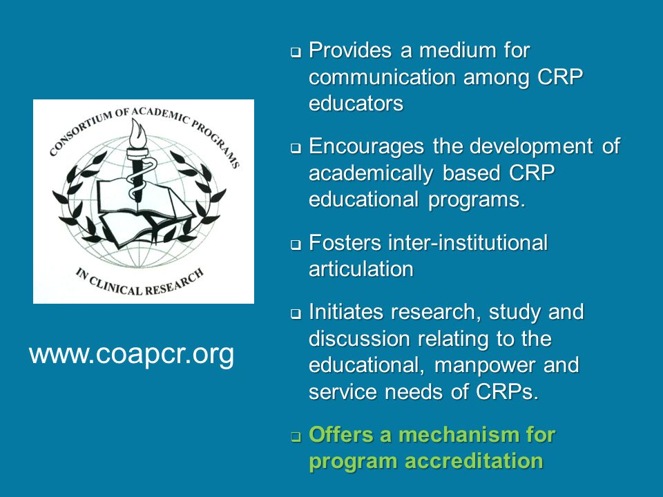  Provides a medium for communication among CRP educators  Encourages the development of academically based CRP educational programs.