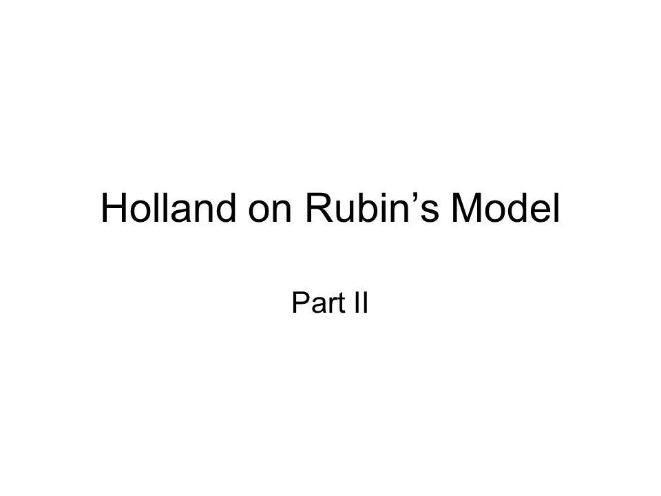 Holland on Rubin's Model Part II