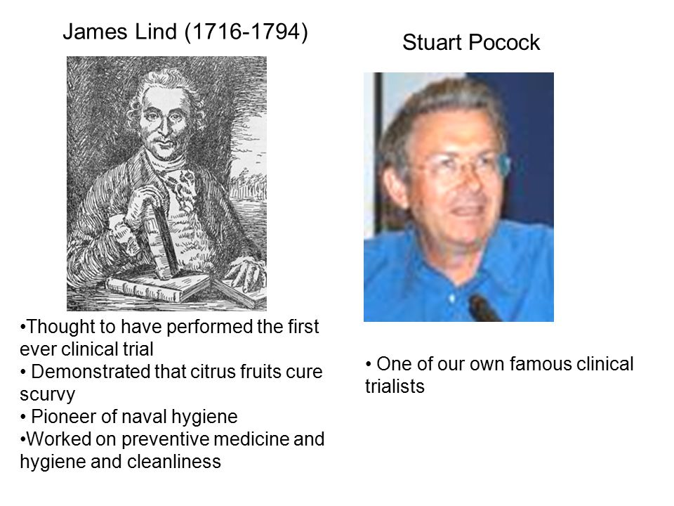 Thought to have performed the first ever clinical trial Demonstrated that citrus fruits cure scurvy Pioneer of naval hygiene Worked on preventive medi