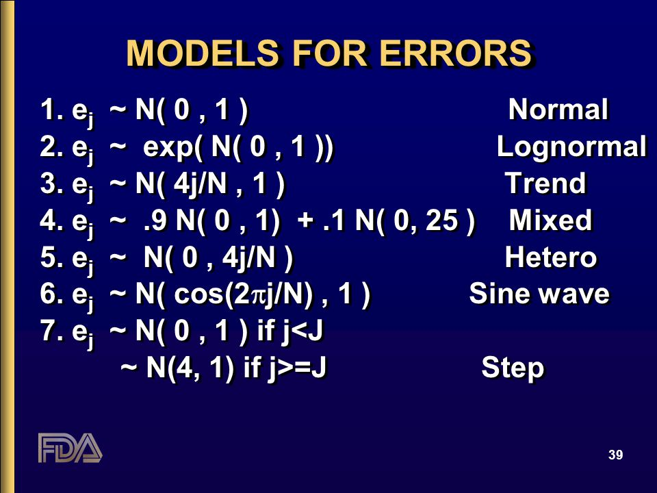 39 MODELS FOR ERRORS 1. e j ~ N( 0, 1 ) Normal 2.