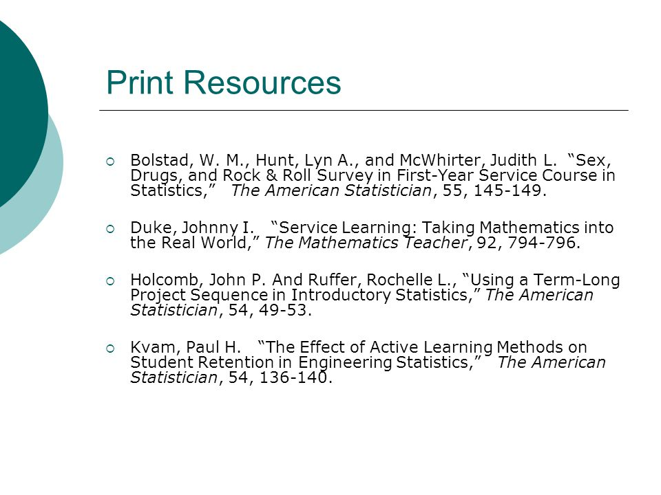Print Resources  Bolstad, W. M., Hunt, Lyn A., and McWhirter, Judith L.