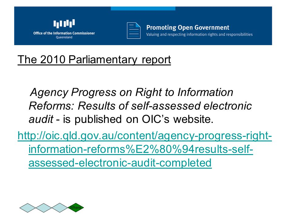 The 2010 Parliamentary report Agency Progress on Right to Information Reforms: Results of self-assessed electronic audit - is published on OIC's website.