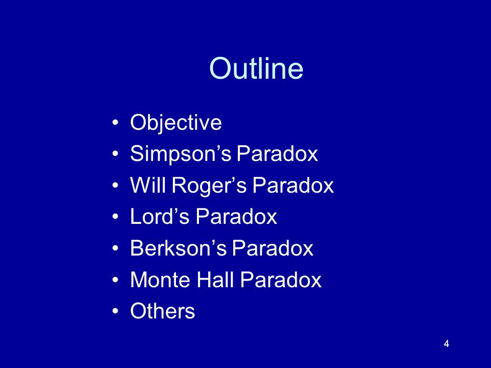 4 Outline Objective Simpson's Paradox Will Roger's Paradox Lord's Paradox Berkson's Paradox Monte Hall Paradox Others
