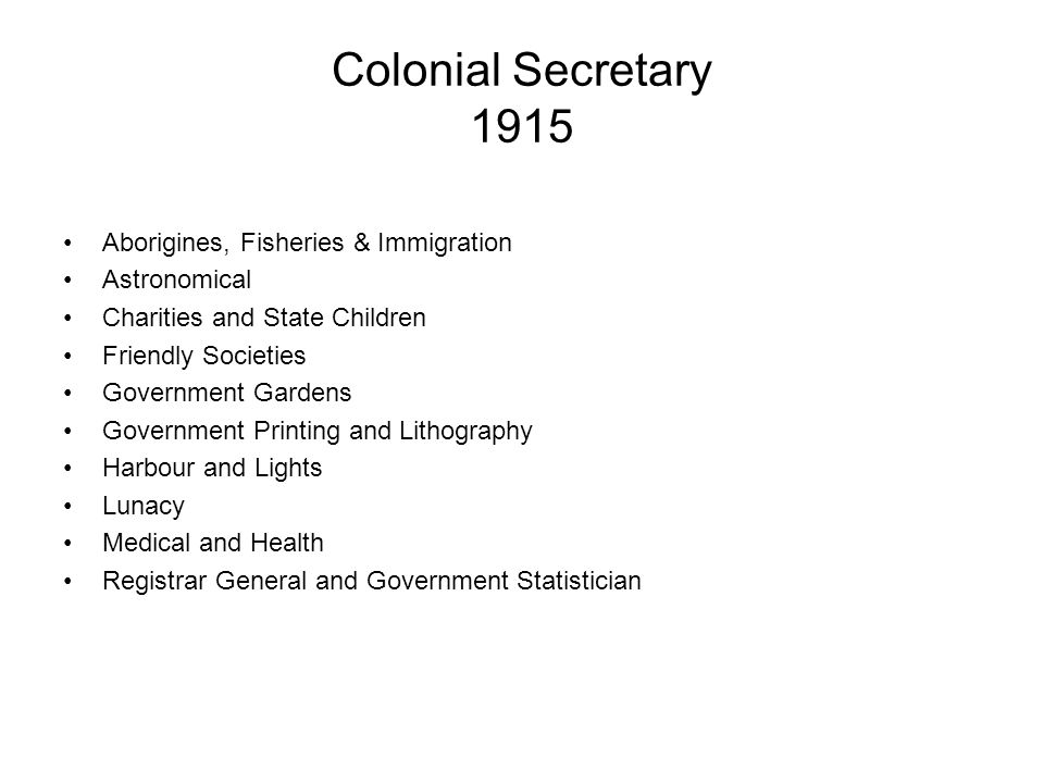 Colonial Secretary 1915 Aborigines, Fisheries & Immigration Astronomical Charities and State Children Friendly Societies Government Gardens Government Printing and Lithography Harbour and Lights Lunacy Medical and Health Registrar General and Government Statistician
