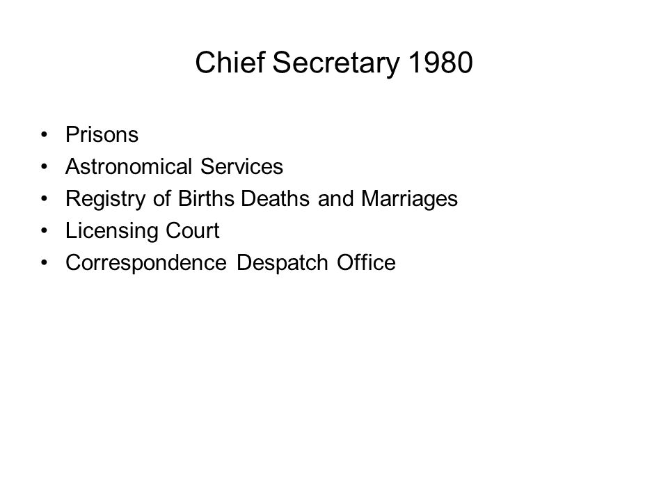 Chief Secretary 1980 Prisons Astronomical Services Registry of Births Deaths and Marriages Licensing Court Correspondence Despatch Office