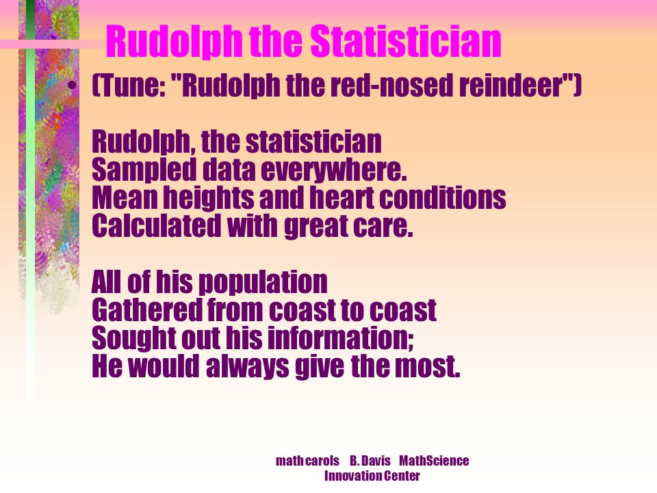 math carols B. Davis MathScience Innovation Center Rudolph the Statistician (Tune: