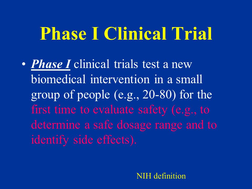 Phase I/II/III clinical Trial Behavioral medicine study Study of a new procedure Trial of new devices Types of clinical Trials