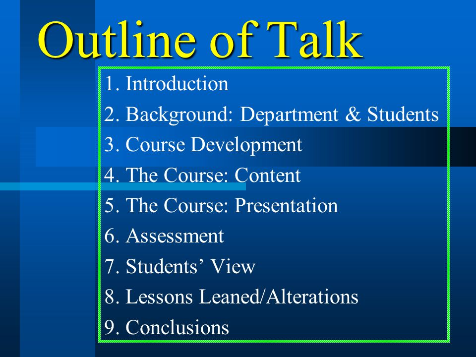 Outline of Talk 1. Introduction 2. Background: Department & Students 3.