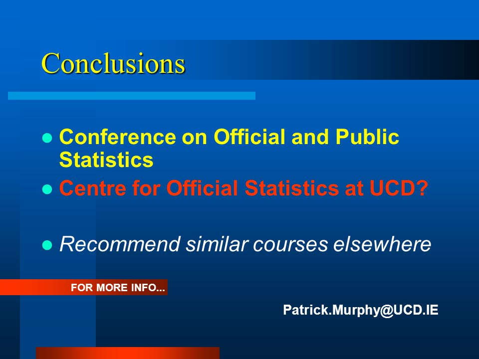 Conclusions Conference on Official and Public Statistics Centre for Official Statistics at UCD.