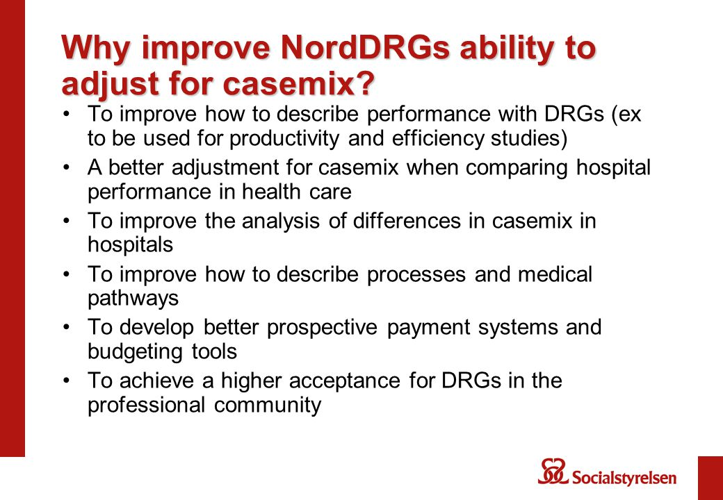 Why improve NordDRGs ability to adjust for casemix.