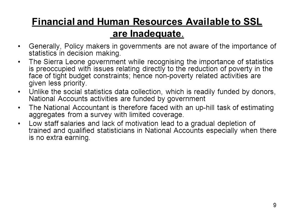 9 Financial and Human Resources Available to SSL are Inadequate.