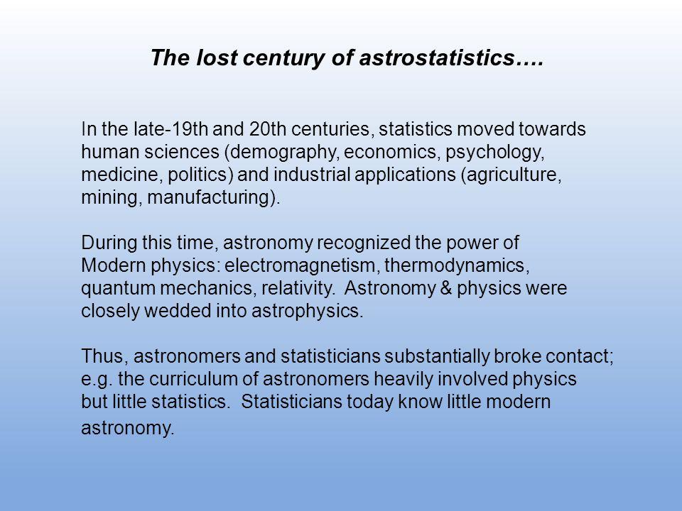 The lost century of astrostatistics….