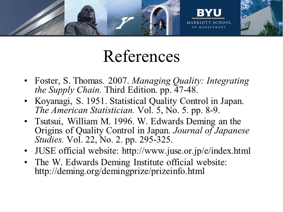 References Foster, S. Thomas. 2007. Managing Quality: Integrating the Supply Chain.