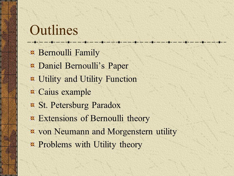 Bernoulli Family Daniel Bernoulli Born: 8 Feb 1700 in Groningen, Netherlands Died: 17 March 1782 in Basel, Switzerland