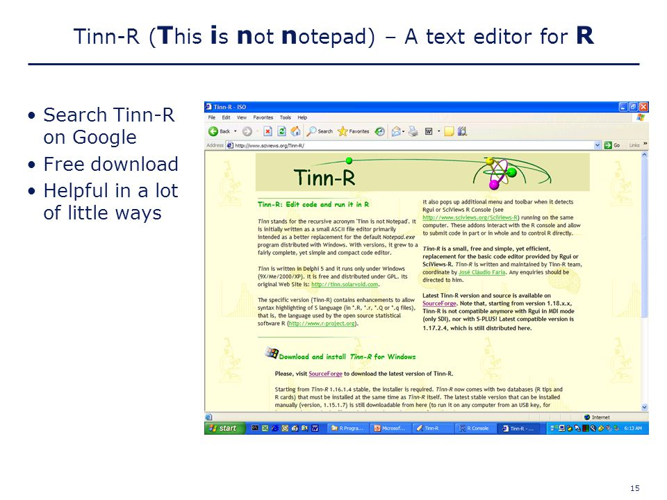15 Tinn-R ( T his i s n ot n otepad) – A text editor for R Search Tinn-R on Google Free download Helpful in a lot of little ways