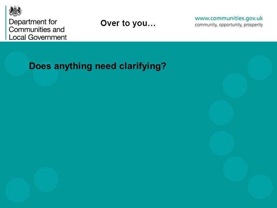 Over to you… Does anything need clarifying?