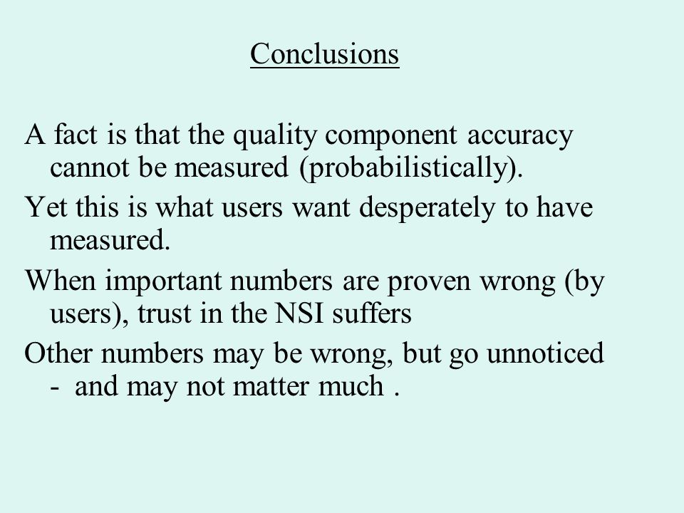 Conclusions A fact is that the quality component accuracy cannot be measured (probabilistically).