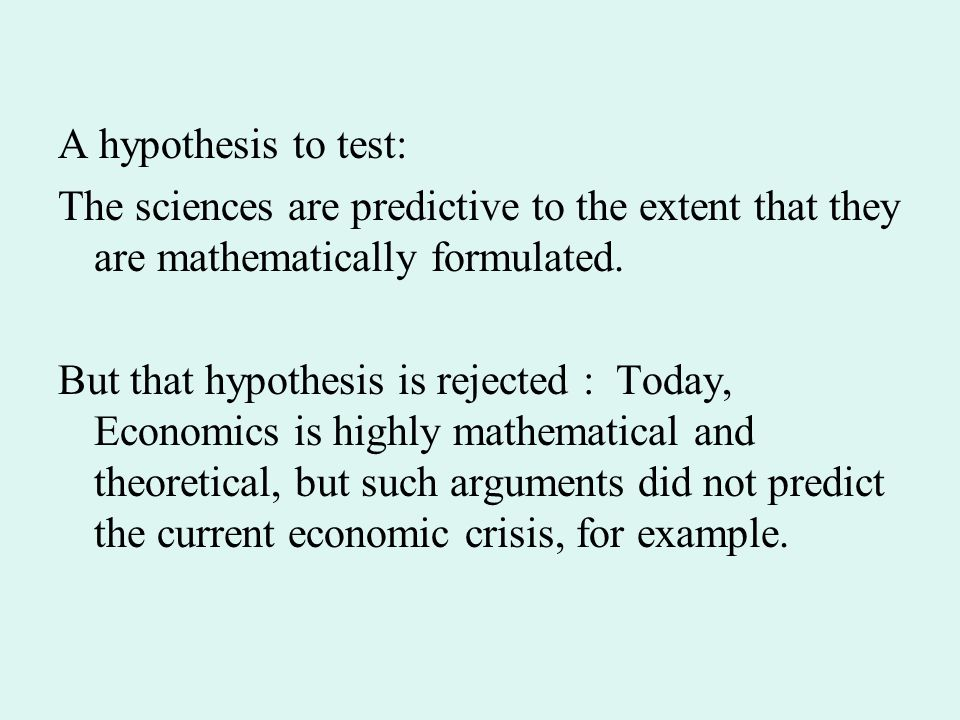 A hypothesis to test: The sciences are predictive to the extent that they are mathematically formulated.