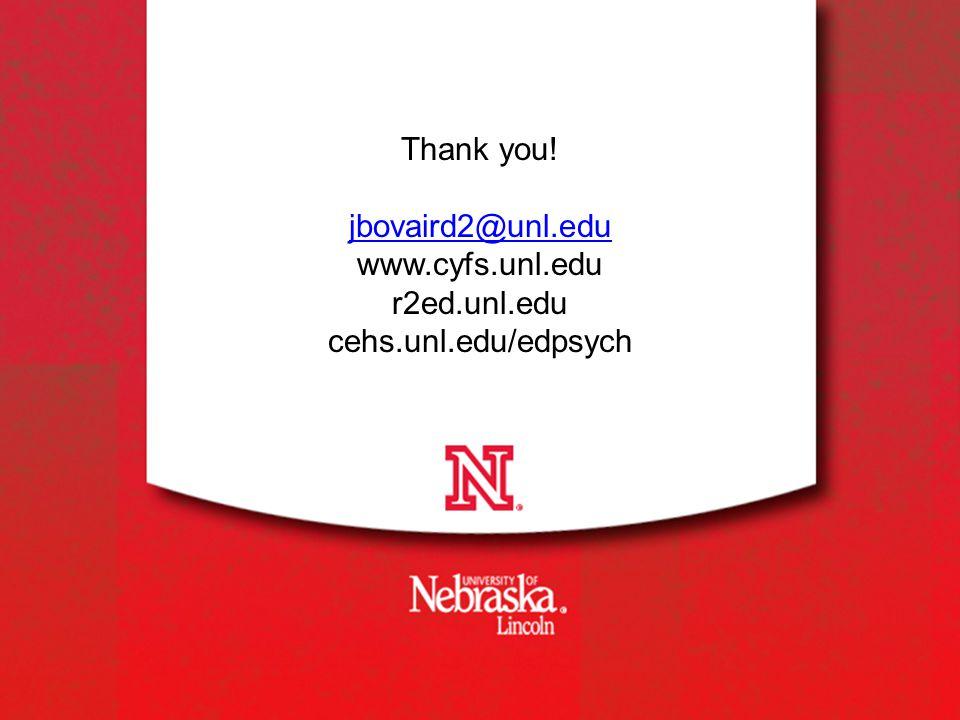Thank you! jbovaird2@unl.edu www.cyfs.unl.edu r2ed.unl.edu cehs.unl.edu/edpsych