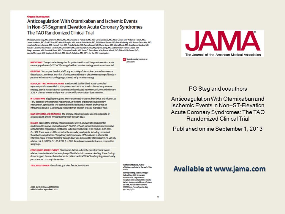 Available at www.jama.com PG Steg and coauthors Anticoagulation With Otamixaban and Ischemic Events in Non–ST-Elevation Acute Coronary Syndromes: The TAO Randomized Clinical Trial Published online September 1, 2013