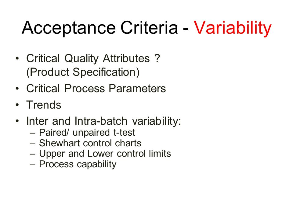 Acceptance Criteria - Variability Critical Quality Attributes .