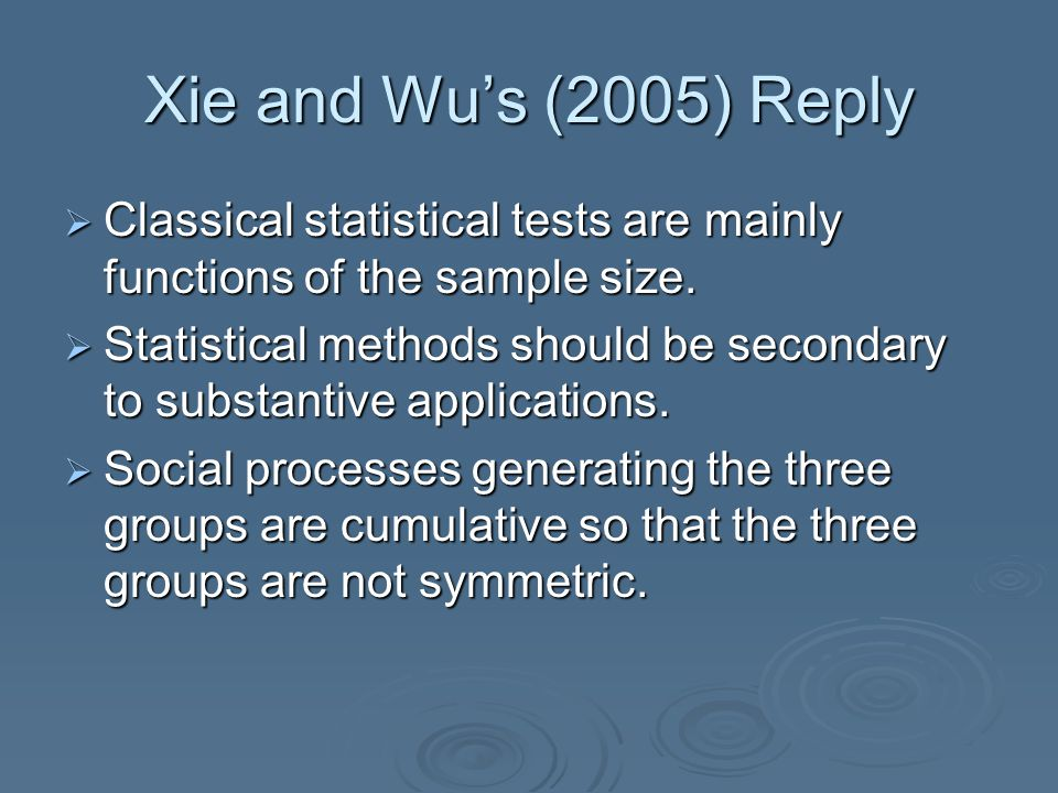 Xie and Wu's (2005) Reply  Classical statistical tests are mainly functions of the sample size.