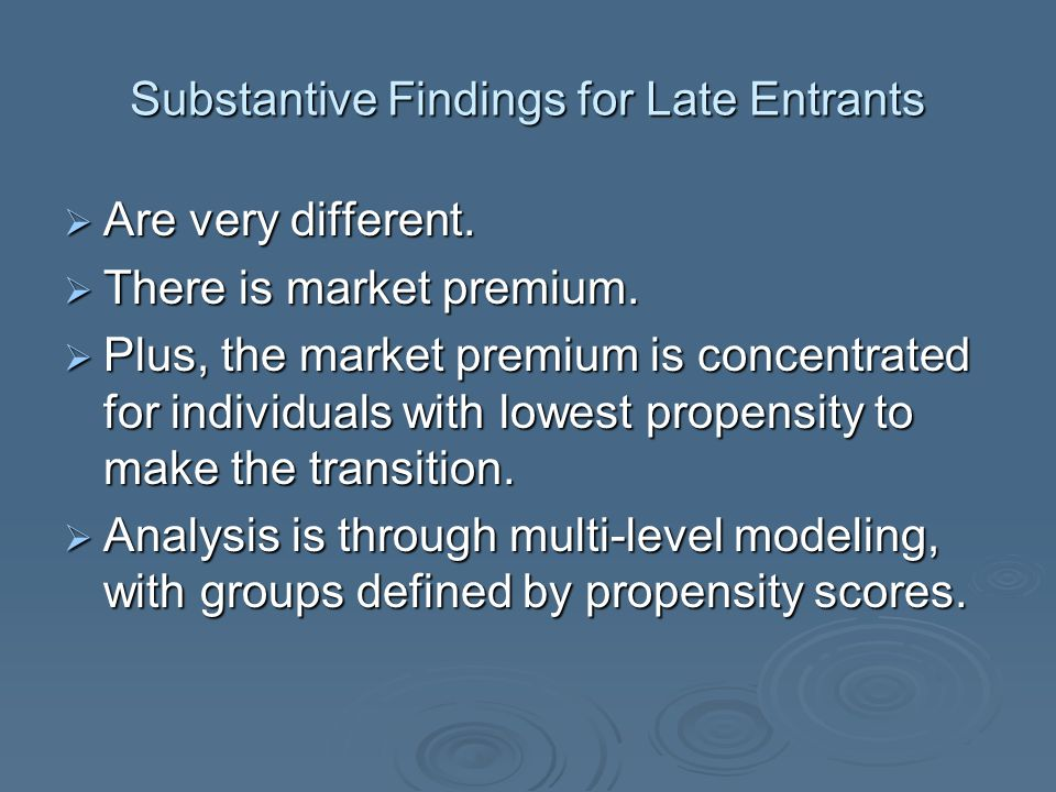 Substantive Findings for Late Entrants  Are very different.