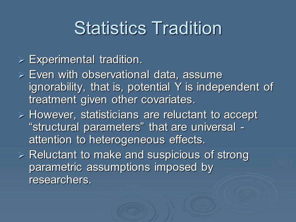 Statistics Tradition  Experimental tradition.