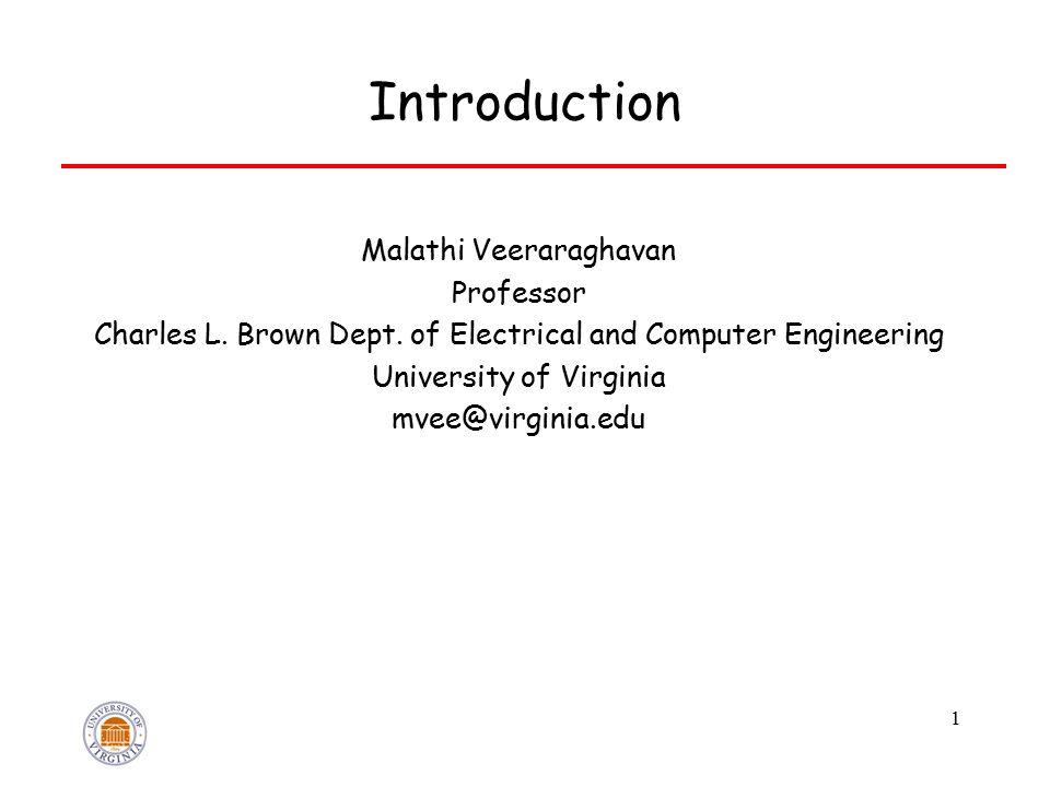 1 Introduction Malathi Veeraraghavan Professor Charles L.