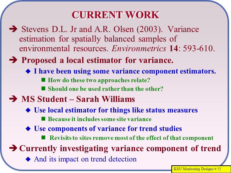 KSU Monitoring Designs # 55 CURRENT WORK   Stevens D.L.