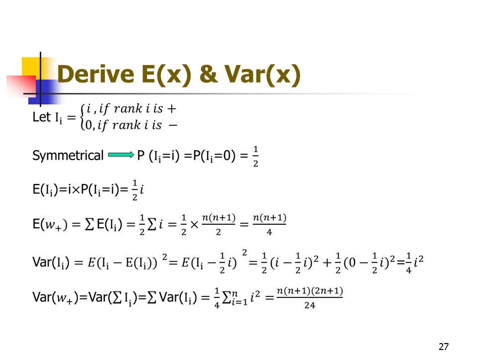Derive E(x) & Var(x) 27