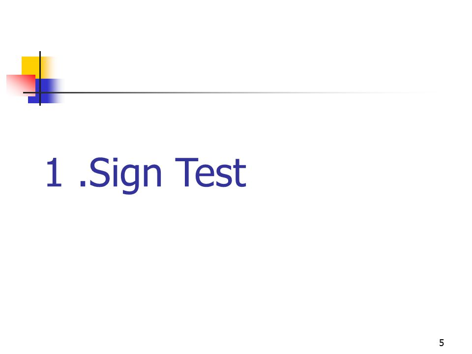 1.Sign Test 5